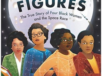 Hidden Figures- The True Story of Four Black Women and the Space Race