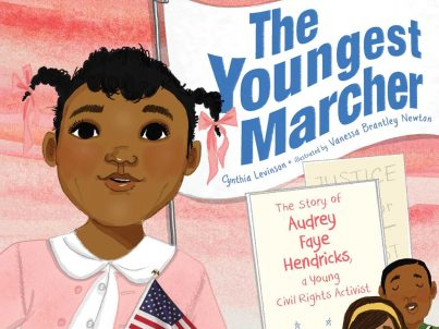 The Youngest Marcher- The Story of Audrey Faye Hendricks, a Young Civil Rights Activist